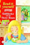Goldilocks and the Three Bears (Read It Yourself Level 1) -