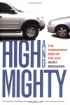 High and Mighty: The Dangerous Rise of the SUV - Keith Bradsher