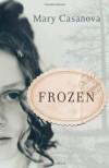 Frozen - Mary Casanova