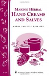 Making Herbal Hand Creams and Salves: Storey's Country Wisdom Bulletin A-256 (Storey Country Wisdom Bulletin) - Norma Pasekoff Weinberg