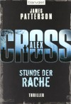 Stunde Der Rache. Ein Alex  Cross  Roman - James Patterson