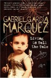 Living to Tell the Tale - Gabriel García Márquez