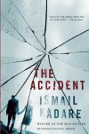 The Accident: A Novel - Ismail Kadare