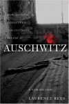 Auschwitz: A New History - Laurence Rees