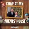 Crap at My Parents' House - Joel Dovev