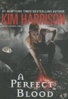 A Perfect Blood - Marguerite Gavin, Kim Harrison