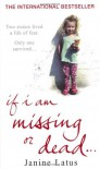 If I Am Missing or Dead - Janine Latus