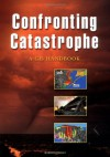 Confronting Catastrophe: A GIS Handbook - R. W. Greene