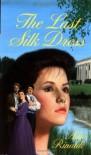 The Last Silk Dress - Ann Rinaldi