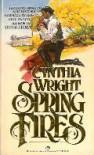 Spring Fires - Cynthia  Wright