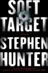 Soft Target - Stephen Hunter