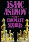Isaac Asimov: The Complete Stories, Vol. 2 - Isaac Asimov