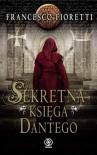 Sekretna księga Dantego - Fioretti Francesco