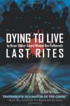 Dying to Live: Last Rites - Kim Paffenroth