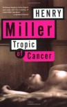 Tropic of Cancer - Henry Miller