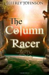 The Column Racer (Column Racer, #1) - Jeffrey   Johnson