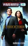 A Touch of Fever (Warehouse 13) - Greg Cox