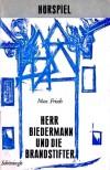 Herr Biedermann und die Brandstifter - Max Frisch