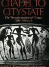 Citadel to City-State: The Transformation of Greece, 1200-700 B.C.E. - Carol G. Thomas