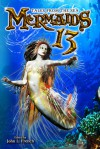 Mermaids 13: Tales from the Sea - John L. French, Danielle Ackley-McPhail, Michael A. Black, C.J. Henderson, C. Ellett Logan, Terri Osborne, Darren W. Pearce, Neal Levin, KT Pinto, Hildy Silverman, Patrick Thomas, Robert E. Waters, Roy A. Mauritsen, James  Chambers