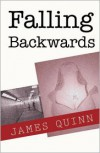 Falling Backwards - James  Quinn