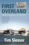 First Overland: London-Singapore by Land Rover - Tim Slessor