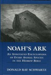 Noah's Ark: An Annotated Encyclopedia of Every Animal Species in the Hebrew Bible - Donald Schwartz, Donald Ray-Schwartz