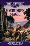 Forbidden Magic: Book 1 (The Godwars) - Angus Wells