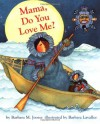 Mama, Do You Love Me? by Joosse, Barbara M. (1998) Board book - Barbara M. Joosse