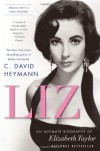 Liz: An Intimate Biography of Elizabeth Taylor (updated with a new chapter) - C. David Heymann