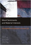 Moral Sentiments and Material Interests: The Foundations of Cooperation in Economic Life - Herbert Gintis, Robert Boyd, Ernst Fehr, Samuel Bowels