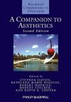 A Companion to Aesthetics - Stephen  Davies, Kathleen Marie Higgins, Robert Hopkins, Robert Stecker, David Edward Cooper