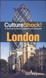 Cultureshock London (Cultureshock London: A Survival Guide to Customs & Etiquette) - Orin Hargraves
