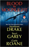 Blood by Moonlight - Caris Roane, Jocelynn Drake, Terri Garey