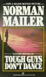 Tough Guys Don't Dance - Norman Mailer