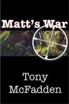 Matt's War - Tony McFadden