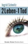 2 Leben - 1 Tod - Ingrid Schmitz