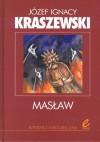 Masław - Józef Ignacy Kraszewski