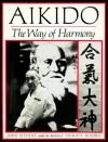 Aikido: The Way of Harmony - John Stevens, Shirata Rinjiro