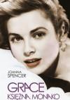 Grace. Księżna Monako - Joanna Spencer