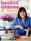 Barefoot Contessa at Home: Everyday Recipes You'll Make Over and Over Again - Ina Garten, Quentin Bacon