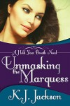 Unmasking the Marquess (A Hold Your Breath Novel Book 2) - K.J. Jackson