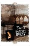 Each Angel Burns - Kathleen Valentine
