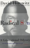 Radical Son: A Generational Odyssey - David Horowitz