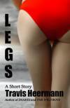 Legs - Travis Heermann