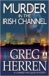 Murder in the Irish Channel - Greg Herren