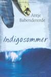Indigosommer - Antje Babendererde