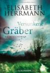 Versunkene Gräber: Kriminalroman - Elisabeth Herrmann