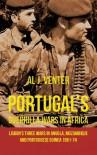 Portugal's Guerrilla Wars in Africa: Lisbon's Three Wars in Angola, Mozambique and Portuguese Guinea 1961-74 - Al Venter
