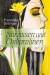 Narzissen und Chilipralinen - Franziska Dalinger